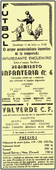 Julio de 1943. Fútbol el Valverde, recibiendo a los campeones militares de Andalucía. La entrada de preferencia entre el duro y las 4 ptas. General a 3, y señoras y niños, de pie y en General, una peseta. El fútbol modesto no resultaba más asequible que el cine.