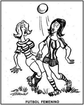 Las peruanas podían jugar al fútbol, pero por nuestros pagos las jóvenes que pretendían seguir su ejemplo eran tildadas de marimachos. Para prueba, este chiste de Villena fechado en 1972.