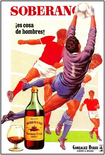 """Todavía en 1986, el fútbol seguía siendo cosa de hombres para los publicistas de """"Soberano""""."""