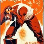No toda la cartelería del periodo bélico revestía tintes propagandistas. La observancia de buenos hábitos también fue muy publicitada.