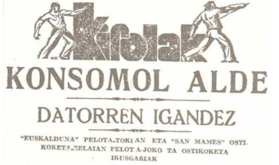 Deportes/Pro Konsomol/El próximo domingo/Espectaculares partido de pelota en el frontón Euskalduna y encuentro de fútbol en San Mamés (N. del T.). Eguna (31-03-37)